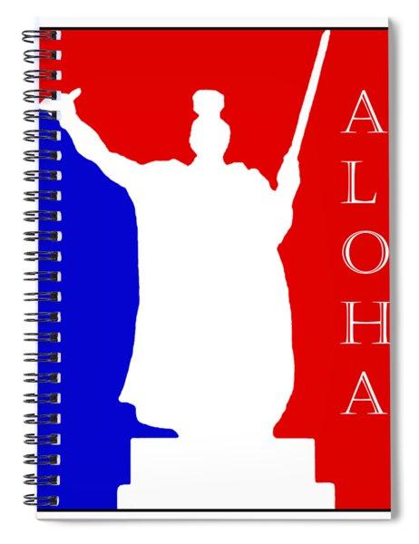 Aloha Spirit King Kamehameha By Hawaii Nei All Day  Spiral Notebook