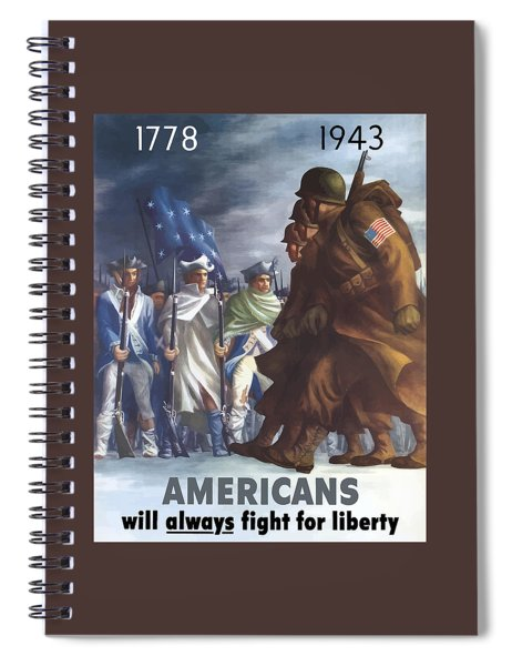 Americans Will Always Fight For Liberty Spiral Notebook