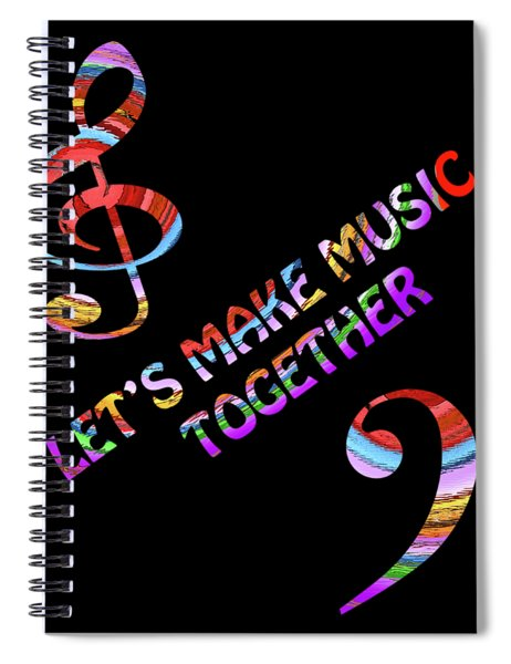 Let's Make Music Together Spiral Notebook