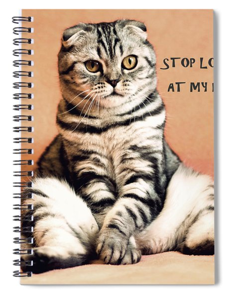 Stop Looking At My Plums Spiral Notebook