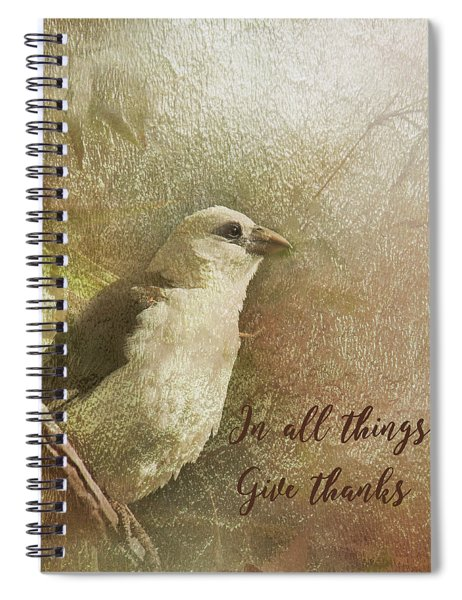 In All Things Give Thanks Spiral Notebook