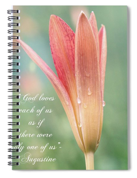 Augustine Quote God Loves Each Of Us With Opening Lily Spiral Notebook