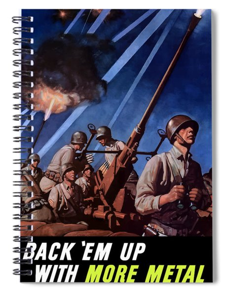 Back 'em Up With More Metal  Spiral Notebook
