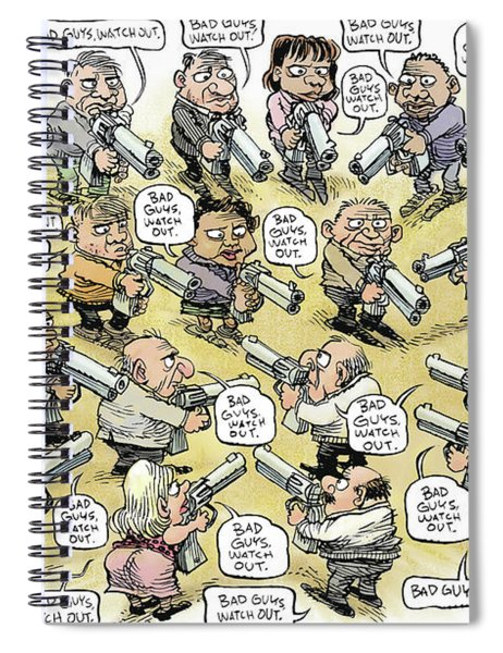 Bad Guys Watch Out Spiral Notebook