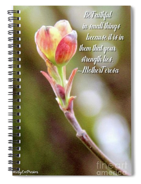 Be Faithful By Mother Teresa Spiral Notebook