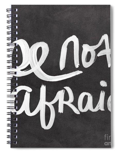 Be Not Afraid Spiral Notebook
