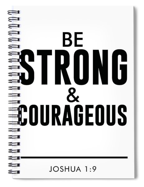 Be Strong And Courageous - Joshua 1 9 - Bible Verses Art Spiral Notebook