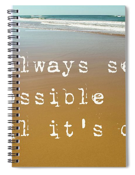 Beach Scene Of Wet Sand With Waves In The Background And The Motivational Quote It Always Seems Impo Spiral Notebook