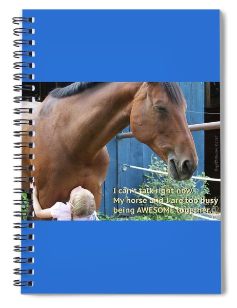 Being Awesome With My Horse Spiral Notebook