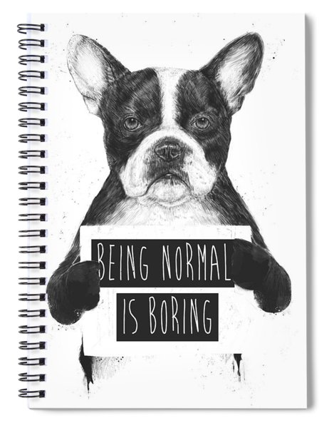Being Normal Is Boring Spiral Notebook by Balazs Solti