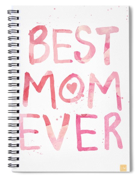 Best Mom Ever- Greeting Card Spiral Notebook