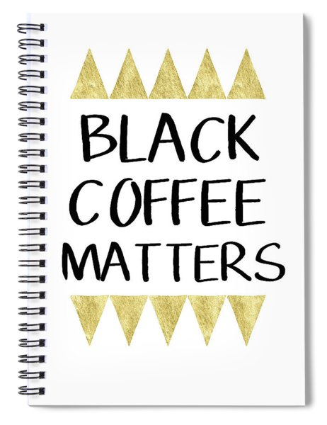 Black Coffee Matters 2- Art By Linda Woods Spiral Notebook