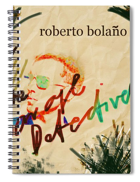 Bolano Savage Detectives Poster 2 Spiral Notebook