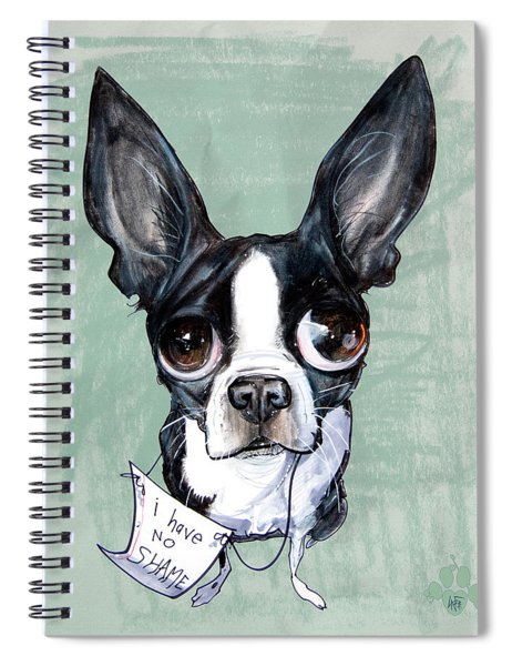 Boston Terrier - I Have No Shame Spiral Notebook