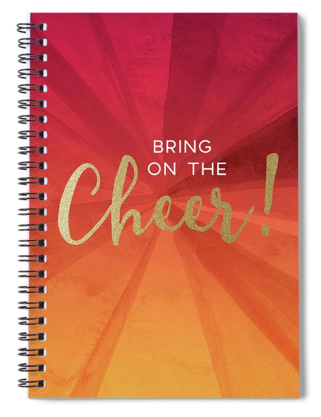 Bring On The Cheer -art By Linda Woods Spiral Notebook