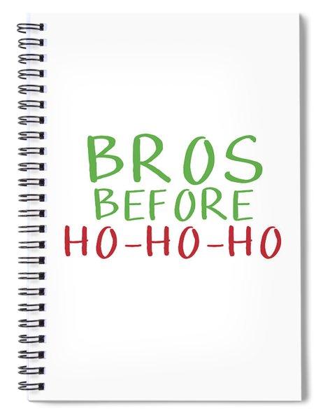 Bros Before Ho Ho Ho- Art By Linda Woods Spiral Notebook