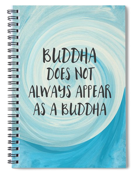 Buddha Does Not Always Appear As A Buddha-zen Art By Linda Woods Spiral Notebook