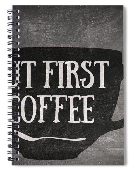 But First Coffee Spiral Notebook