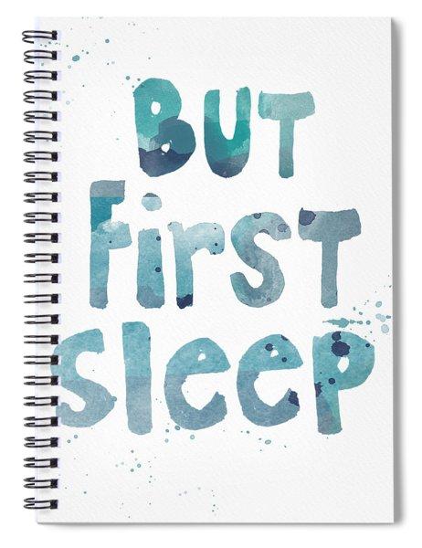 But First Sleep Spiral Notebook