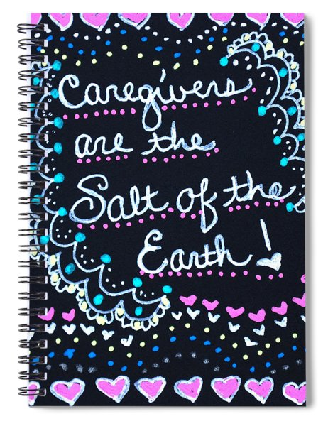 Caregivers Are The Salt Of The Earth Spiral Notebook