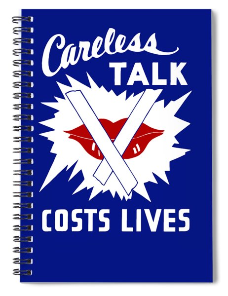 Careless Talk Costs Lives  Spiral Notebook