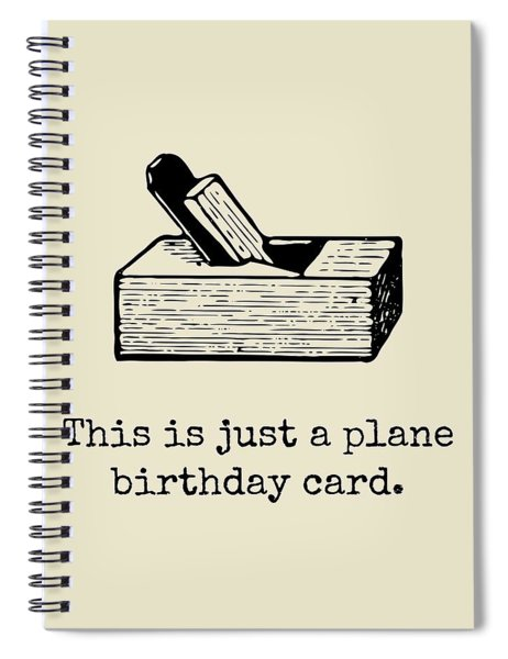 Carpenter Birthday Card - Woodworker Birthday Card - Funny Carpenter Card - Plane Birthday Card Spiral Notebook