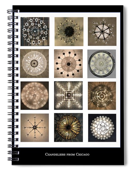 Chandeliers From Chicago Poster Spiral Notebook