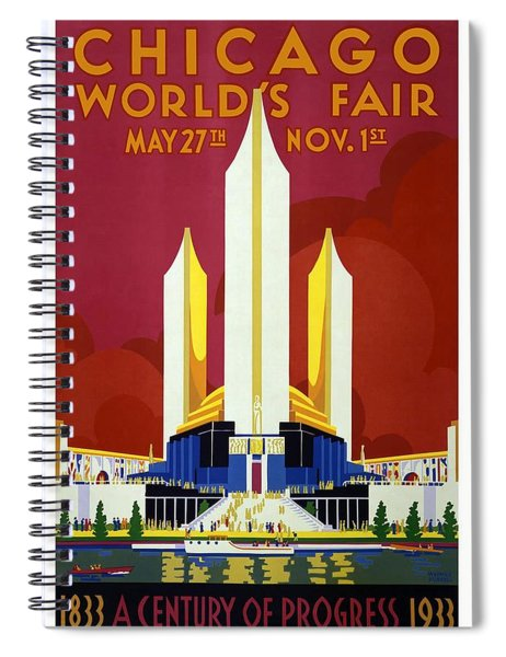 Chicago World's Fair - Century Of Progress - Retro Travel Poster - Vintage Poster Spiral Notebook
