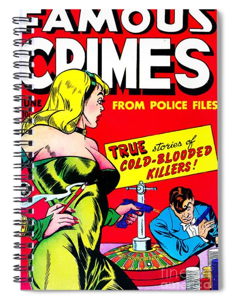 Classic Comic Book Cover - Famous Crimes From Police Files - 0112 Spiral Notebook by Wingsdomain Art and Photography