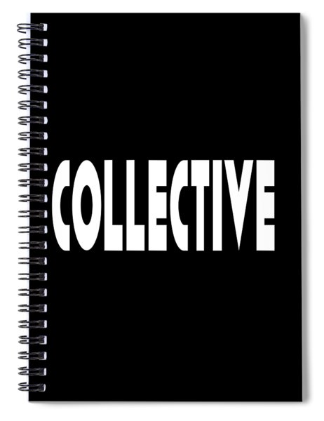 Collective Mindful Community Righteous Inspiration Motivational Quote Prints  Spiral Notebook