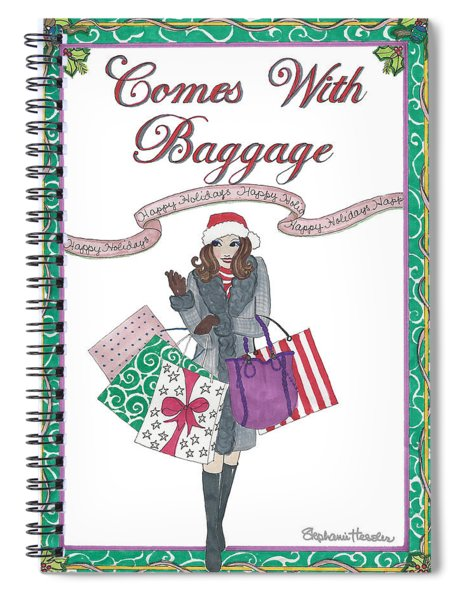 Comes With Baggage - Holiday Spiral Notebook
