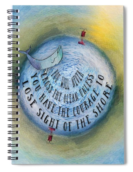 Courage To Lose Sight Of The Shore Mini Ocean Planet World Spiral Notebook