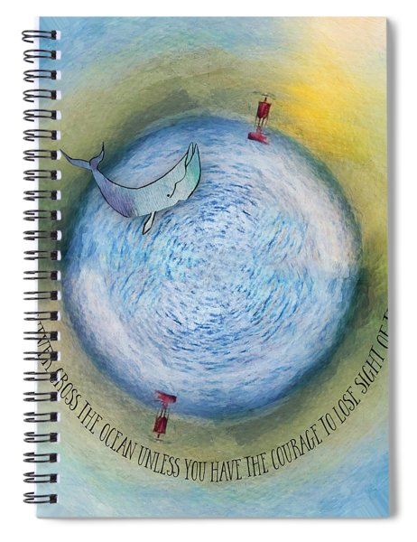 Courage To Lose Sight Of The Shore Orb Mini World Spiral Notebook