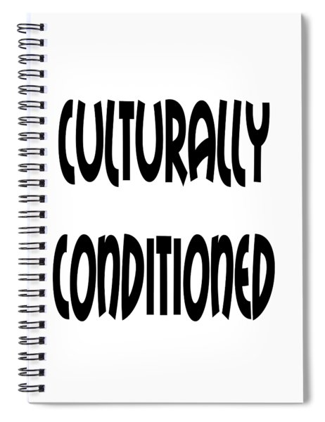 Cultural Conditioning Quotes Art Prints Spiral Notebook