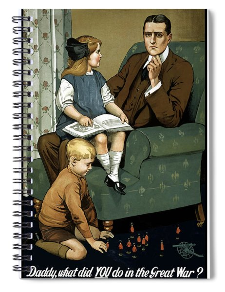 Daddy What Did You Do In The Great War Spiral Notebook