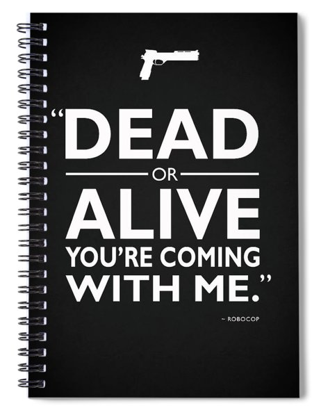 Dead Or Alive Spiral Notebook
