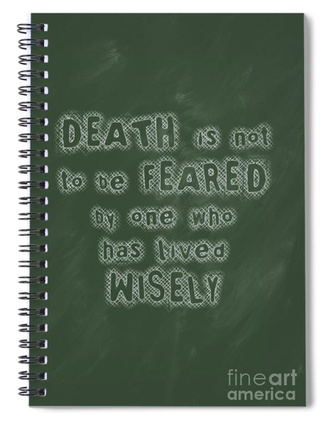 Death Is Not To Be Feared Spiral Notebook