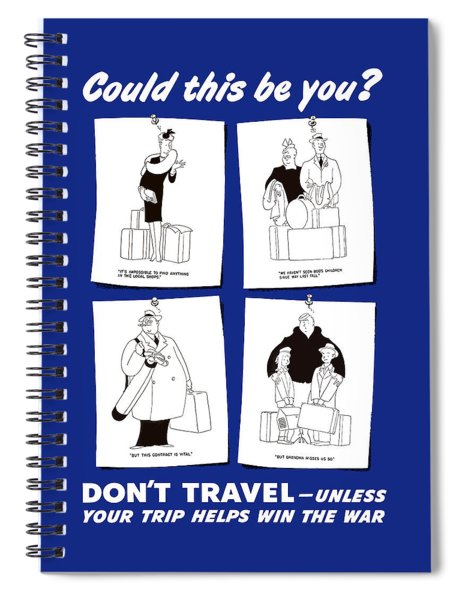Don't Travel Unless It Helps Win The War Spiral Notebook