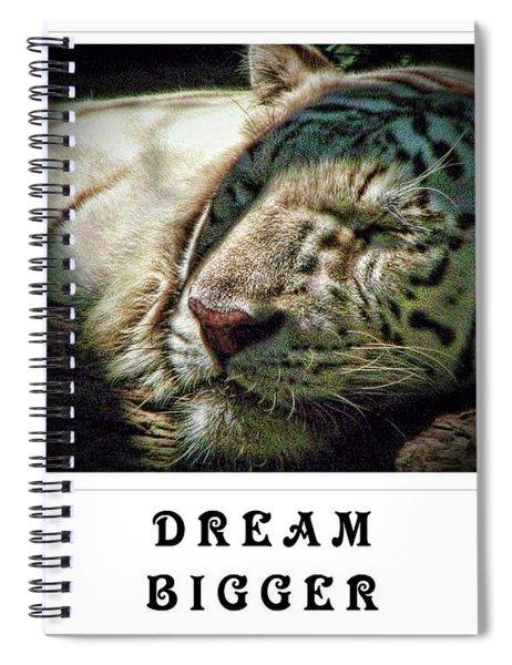 Dream Bigger Spiral Notebook