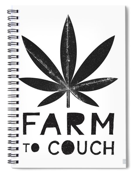 Farm To Couch Black And White- Cannabis Art By Linda Woods Spiral Notebook