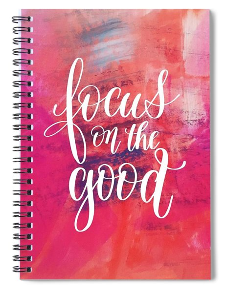 Focus On The Good Spiral Notebook