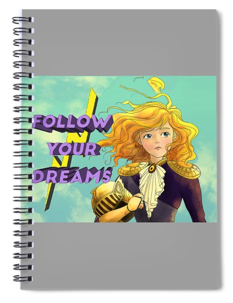 Follow Your Dreams II Spiral Notebook