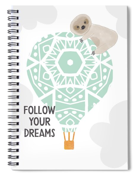 Follow Your Dreams Sloth- Art By Linda Woods Spiral Notebook