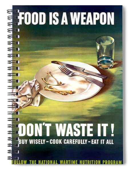 Food Is A Weapon -- Ww2 Propaganda Spiral Notebook