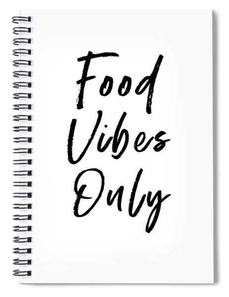 Food Vibes Only White- Art By Linda Woods Spiral Notebook