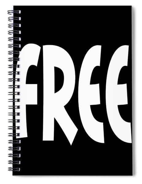 Free - Conscious Mindful Quote Prints Spiral Notebook