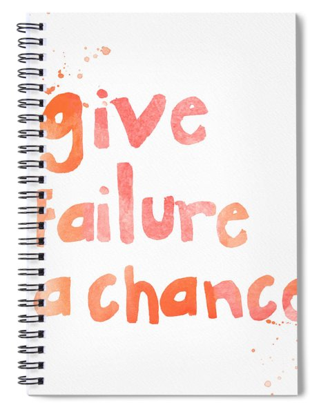 Give Failure A Chance Spiral Notebook