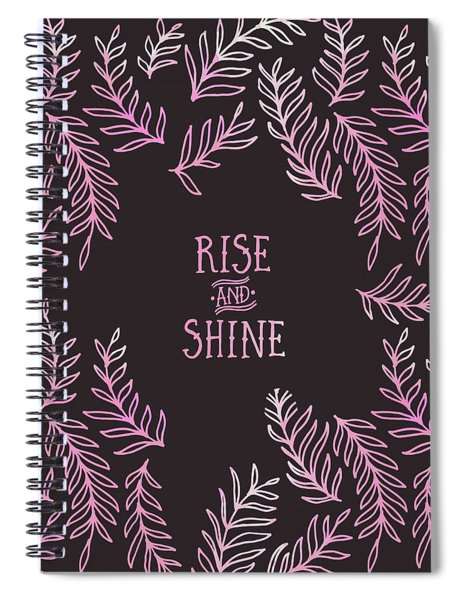 Graphic Art Rise And Shine - Pink Spiral Notebook