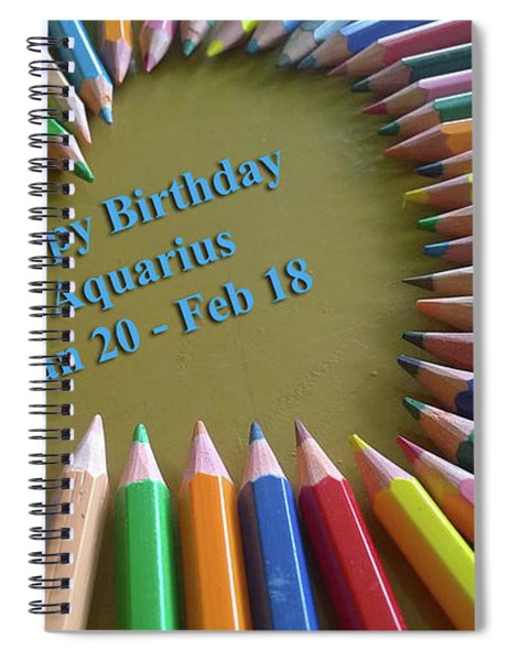 Happy Birthday Aquarius Spiral Notebook