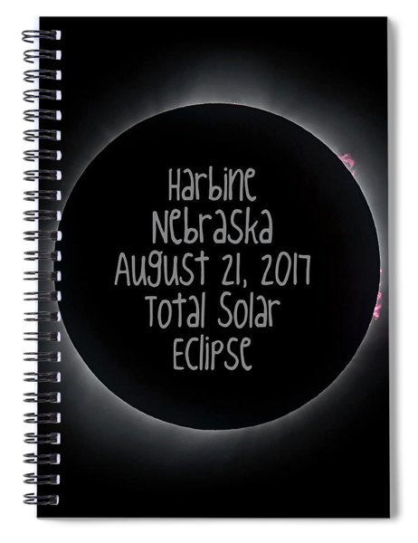 Harbine Nebraska Total Solar Eclipse August 21 2017 Spiral Notebook